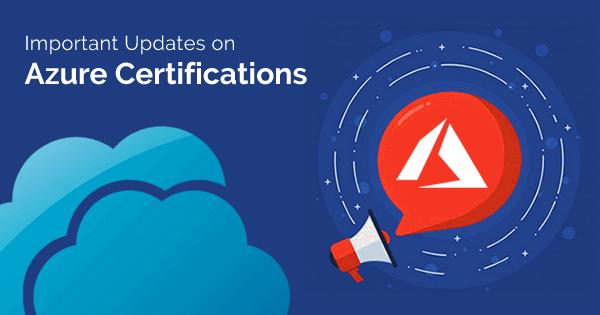 Azure Certifications Update