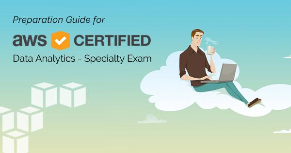 AWS Certified Data Analytics Specialty Exam Preparation