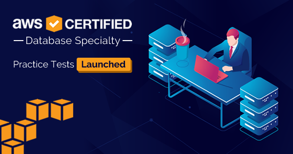 AWS Certified Database Specialty Practice Tests