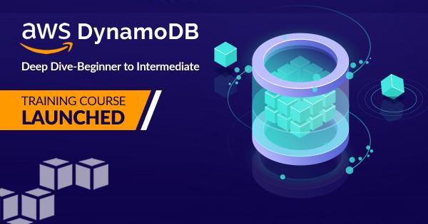 AWS DynamoDB Deep Dive - Beginner to Intermediate Training Course