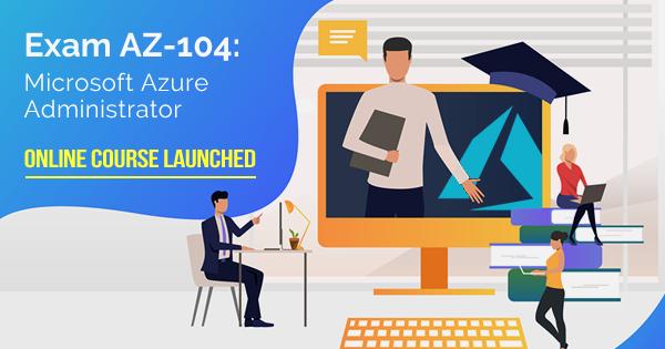 AZ-104 Online Course launched