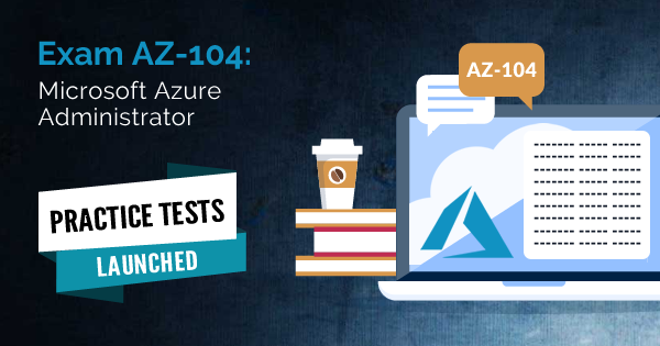 AZ-104 Practice Tests Launched