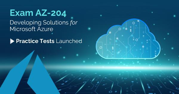 AZ-204 practice tests launched