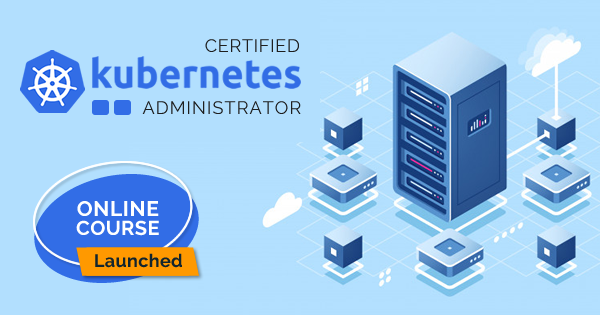 Certified Kubernetes Administrator online Course