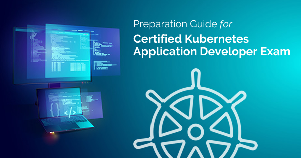 Certified Kubernetes Application Developer exam preparation