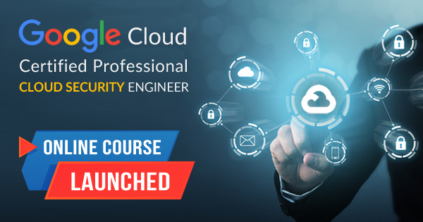 Google Cloud Professional Cloud Security Engineer Online Course