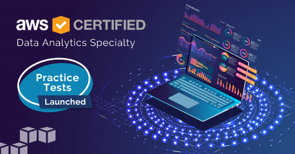 AWS Certified Data Analytics Specialty practice tests