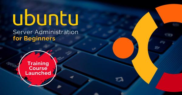 ubuntu server administartion for beginners training course