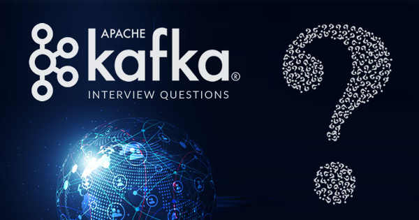 Apache Kafka Interview Questions