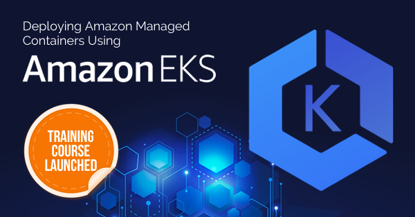 Amazon EKS training course launched