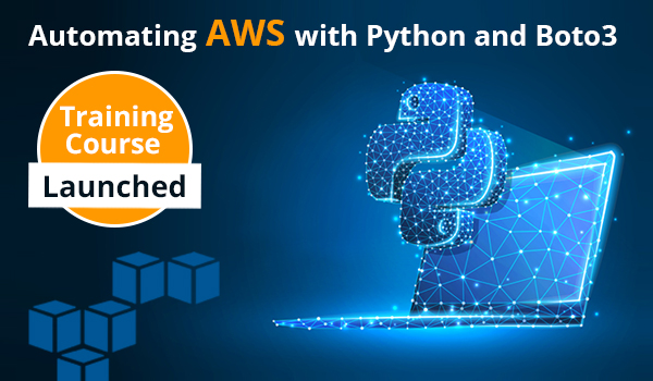 Automating AWS with Python and Boto3 Training Course