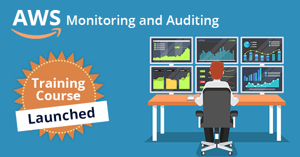 AWS Monitoring and Auditing Training Course