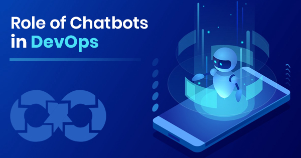 Role of Chatbots in DevOps