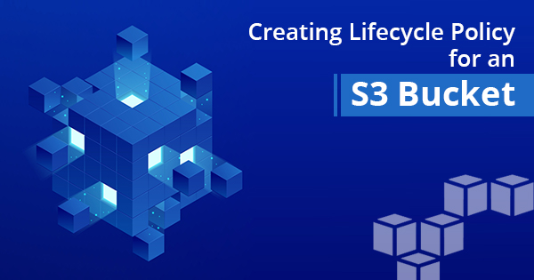 Create a lifecycle policy for an S3 Bucket