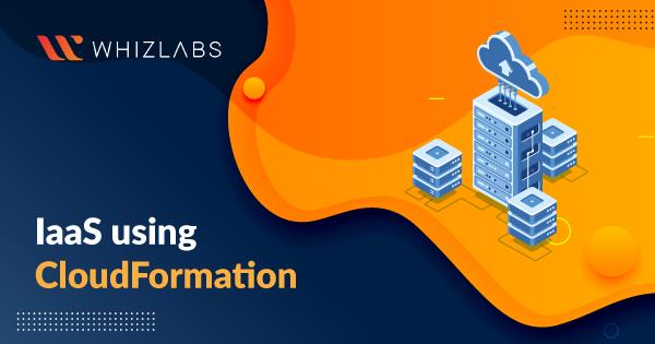 Iaas Using CloudFormation