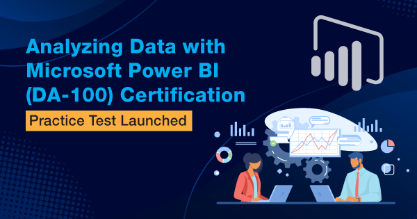 Analyzing Data with Microsoft Power BI (DA-100) Certification - Practice Test Launched