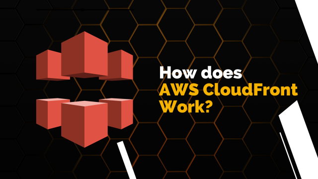 How does AWS CloudFront Work?
