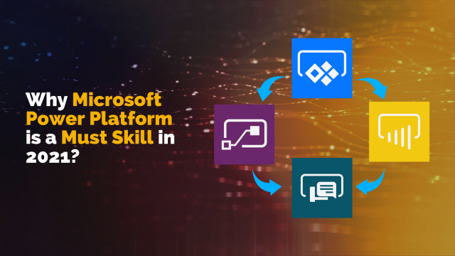 Why Microsoft Power Platform is a Must Skill in 2021