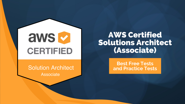 Best AWS Certified Solutions Architect (Associate) - Free Test and Practice Tests