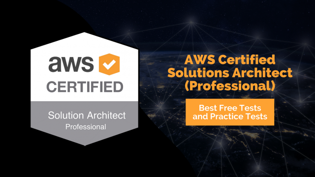 AWS Certified Solutions Architect (Professional) - Best Free Tests and Practice Tests