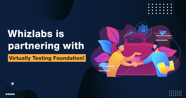 Whizlabs-is-partnering-with-Virtually-Testing-Foundation!