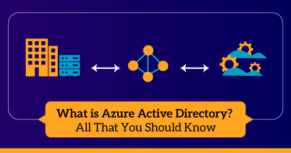 What-is-Azure-Active-Directory-All-That-You-Should-Know