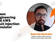 Chaos Engineering and AWS Fault Injection Simulator – Supratip Banerjee