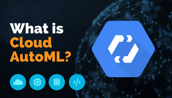 What is Cloud AutoML