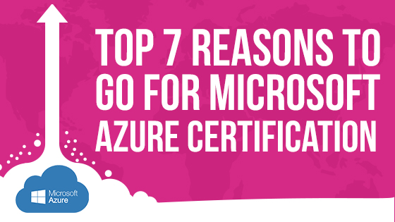 top 7 reasons to go for microsoft azure certification