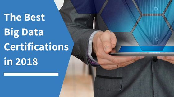 The Best Big Data Certifications in 2018 - Whizlabs Blog