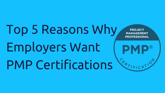 Top 5 Reasons Why Employers Want PMP Certification - Whizlabs Blog