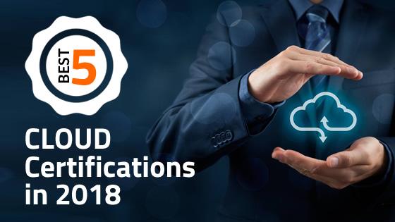 Top 5 Cloud Certifications in 2018 - Whizlabs Blog