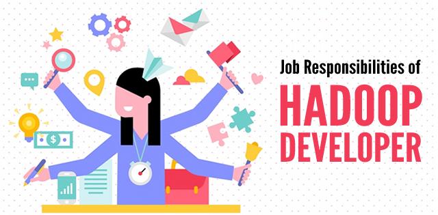 job responsibilities of hadoop developer