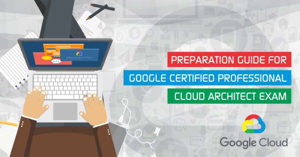 how to prepare for google certified professional cloud architect