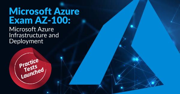 Microsoft Azure AZ-100 Exam