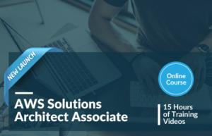 AWS Solutions Architect Associate Online Course