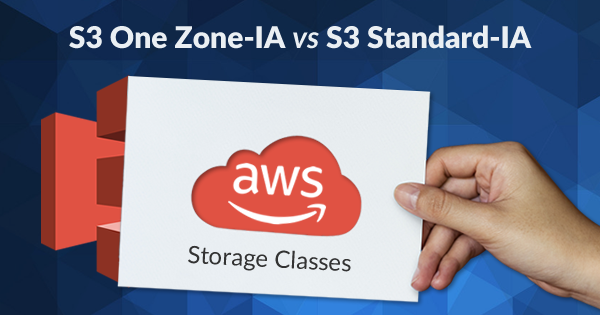 s3 one zone ia and s3 standard ia
