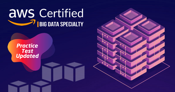 AWS Big Data Specialty Practice Tests