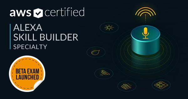 AWS Certified Alexa Skill Builder Specialty Beta Exam