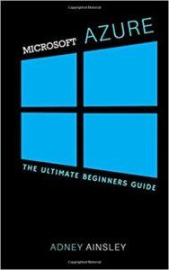 Microsoft Azure Ultimate Beginners Guide