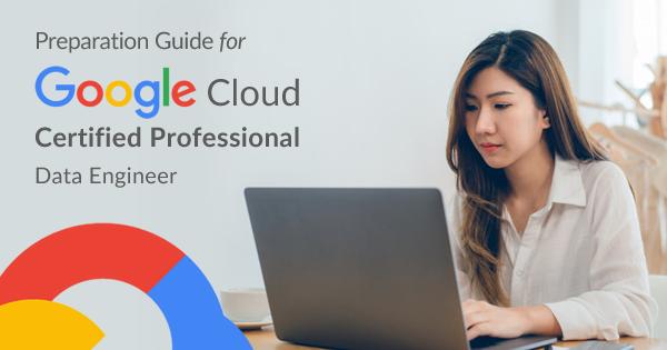 Google Data Engineer Certification Preparation