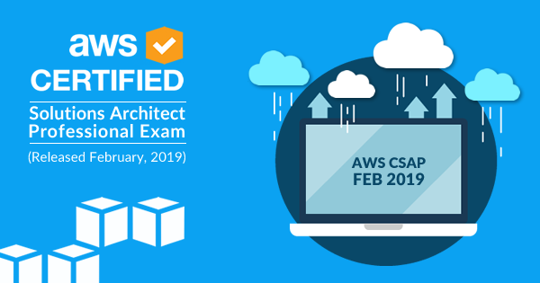 AWS Certified Solutions Architect Exam Released February 2019