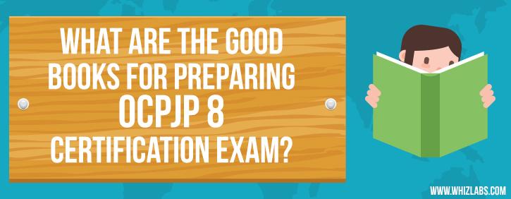Good books for preparing OCPJP 8 exam
