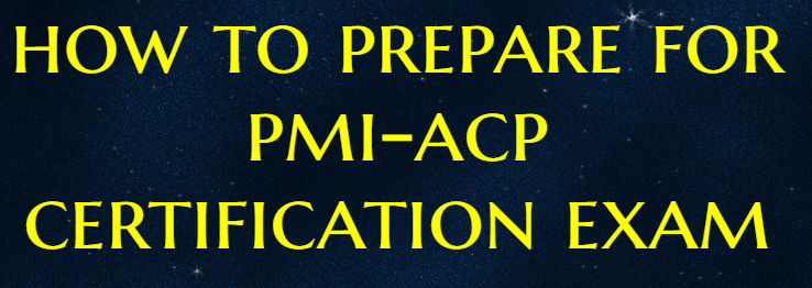 How to prepare for PMI-ACP certification exam?