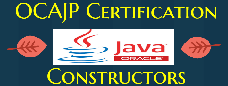 How to use constructors in Java - OCAJP Certification Exam