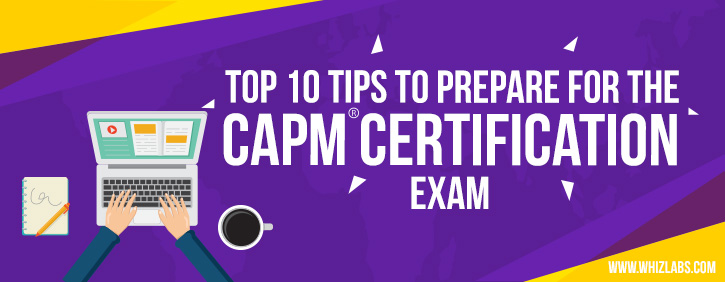 Top 10 Tips to prepare for the CAPM certification exam