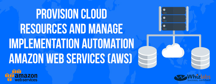 How to deploy cloud resources and implement automation in AWS?