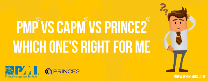 PMP vs CAPM vs PRINCE2 - Which one is better and why?