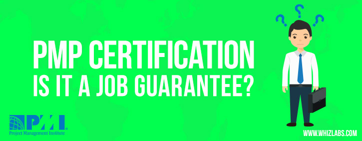 How PMP certification ensures the Job guarantee?