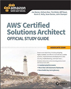 AWS Certified Solutions Architect Official Study Guide: Associate Exam 1st Edition